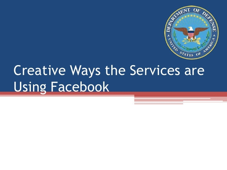 Creative Ways We are Using Facebook<br />