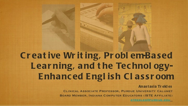Creative Writing, Problem-Based Learning, and the Technology-Enhanced English Classroom