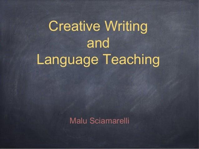 Creative Writing and Language Teaching Malu Sciamarelli