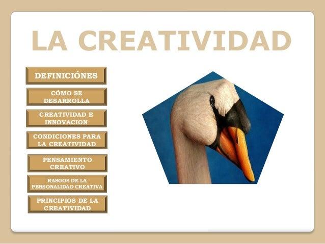 LA CREATIVIDAD DEFINICIÓNES CÓMO SE DESARROLLA CREATIVIDAD E INNOVACION CONDICIONES PARA LA CREATIVIDAD PENSAMIENTO CREATI...