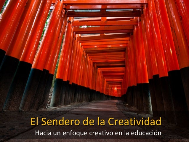 El Sendero de la CreatividadEl Sendero de la CreatividadHacia un enfoque creativo en la educación