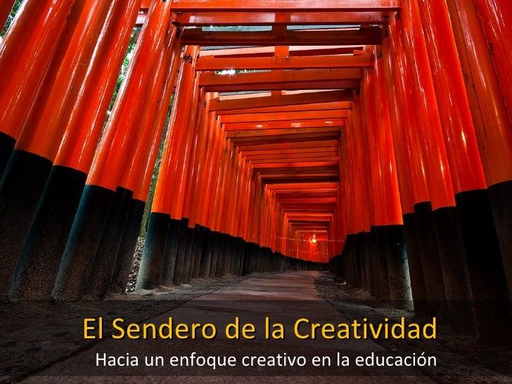 El Sendero de la Creatividad Hacia un enfoque creativo en la educación