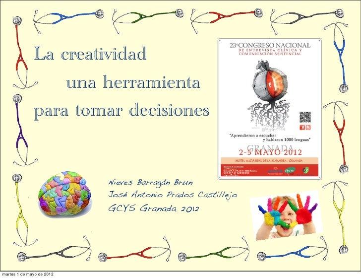 La creatividad                  una herramienta              para tomar decisiones                           Nieves Barrag...