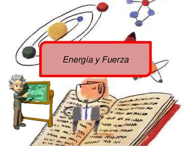 Energía y Fuerza