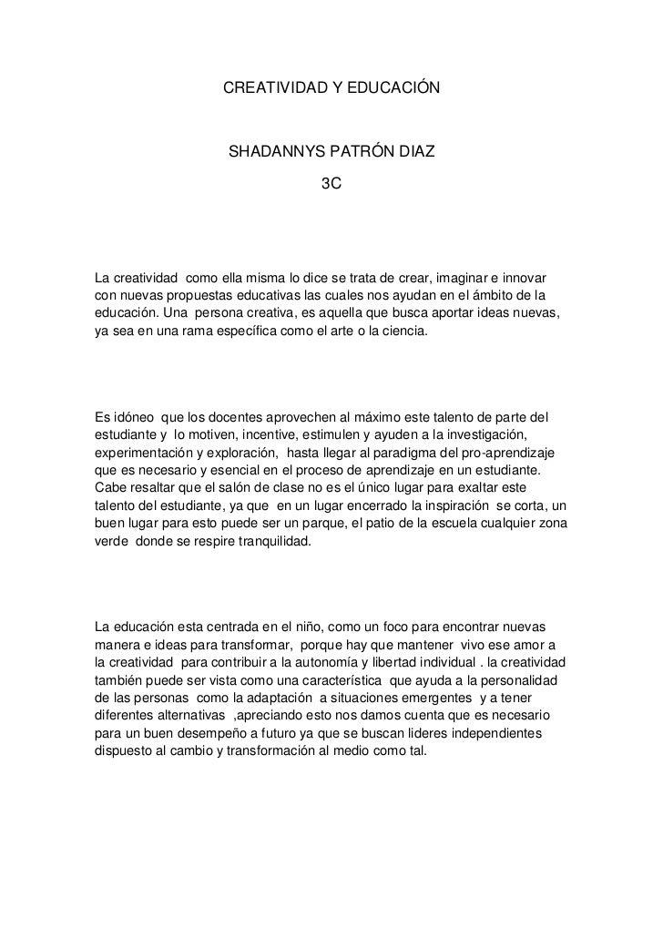 CREATIVIDAD Y EDUCACIÓN                       SHADANNYS PATRÓN DIAZ                                        3CLa creativida...