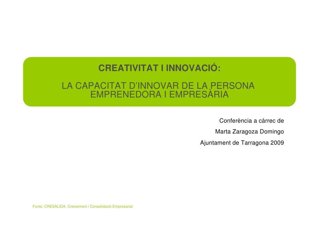 CREATIVITAT I INNOVACIÓ:                LA CAPACITAT D'INNOVAR DE LA PERSONA                     EMPRENEDORA I EMPRESÀRIA ...