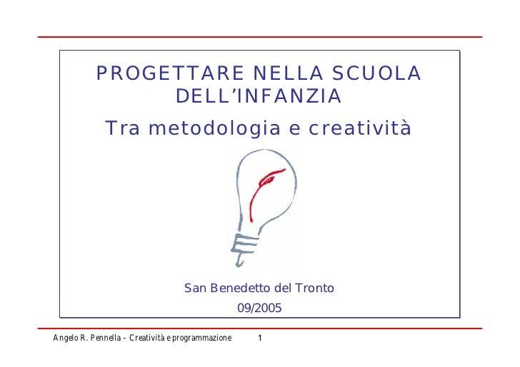 PROGETTARE NELLA SCUOLA                 DELL'INFANZIA               Tra metodologia e creatività                          ...