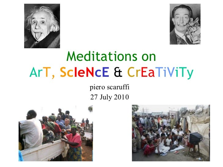 Meditations on Ar T,  Sc IeN cE  &  Cr Ea TiV iTy piero scaruffi 27 July 2010