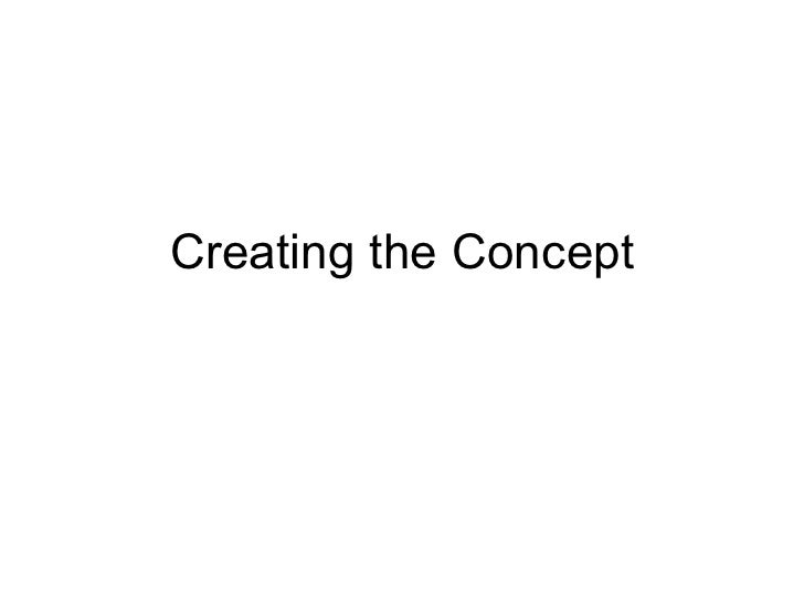 Creating the Concept