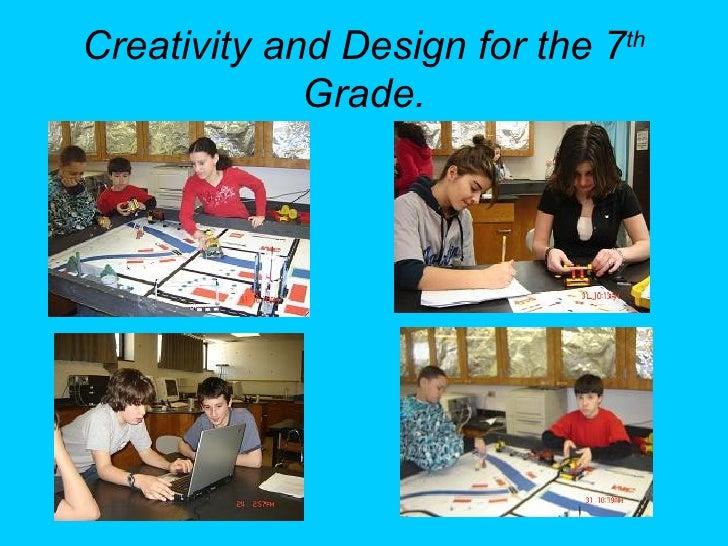 Creativity and Design for the 7 th  Grade.