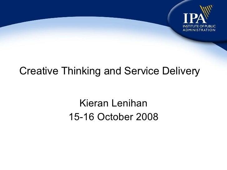 Creativity And Service Delivery Kieran Lenihan