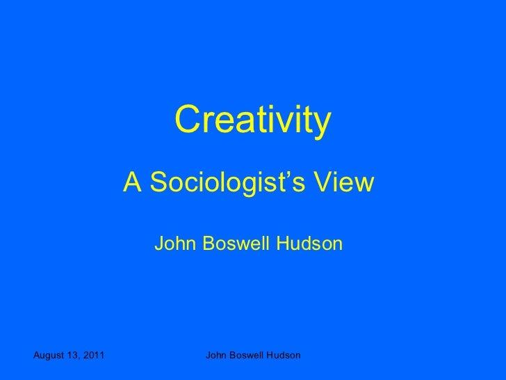 Creativity A Sociologist's View John Boswell Hudson