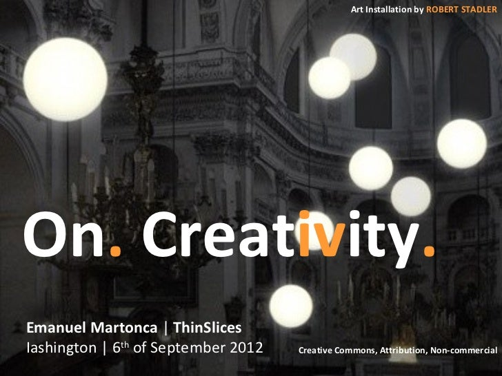 Art Installation by ROBERT STADLEROn. Creativity.Emanuel Martonca | ThinSlicesIashington | 6th of September 2012   Creativ...