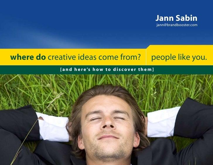 Jann Sabin                                                                      jann@brandbooster.com     where do creativ...