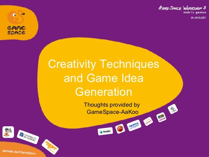 Creativity Techniques and Game Idea Generation Thoughts provided by  GameSpace-AaKoo