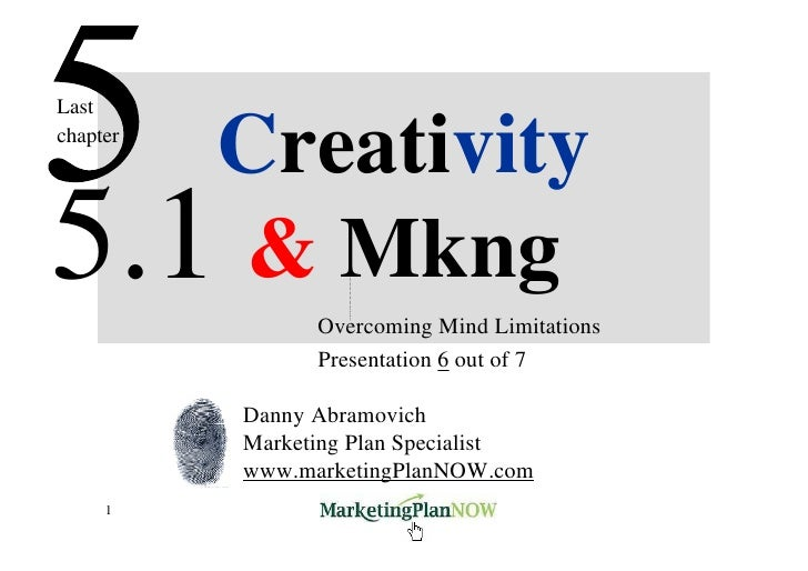 Last     Creativity chapter     5.1 & Mkng      Overcoming Mind Limitations                 Presentation 6 out of 7       ...