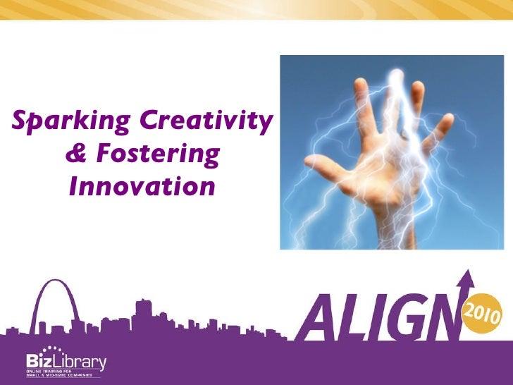Sparking Creativity & Fostering Innovation