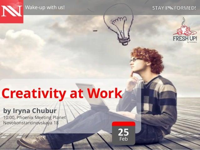 Creativity at Work – Fresh-Up Breakfast – 2014.02.25