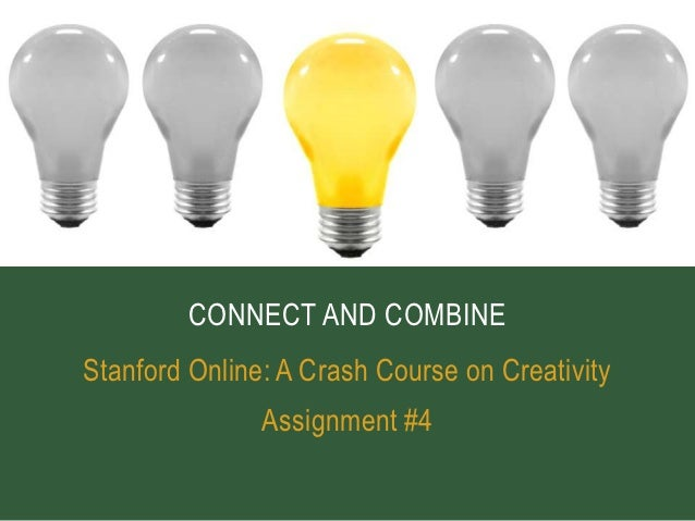 Crash Course in Creativity - Assignment #4