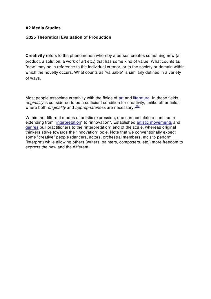 A2 Media Studies<br />G325 Theoretical Evaluation of Production<br />Creativity refers to the phenomenon whereby a person ...