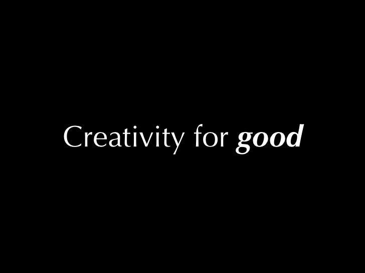 Creativity for good