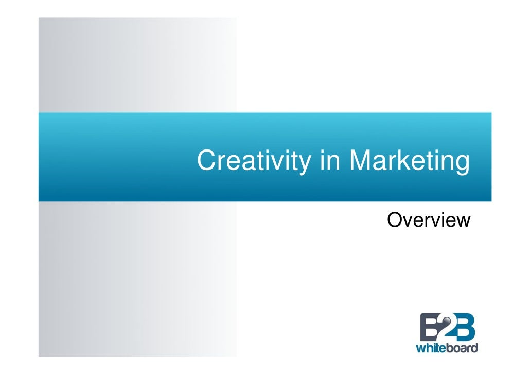 Creativity in Marketing               Overview