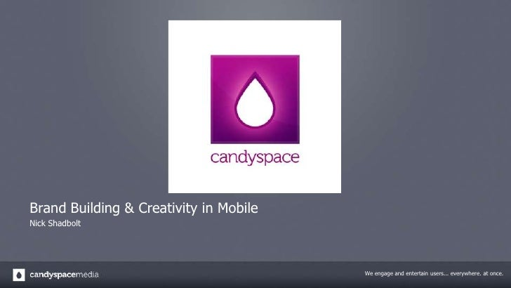 Brand Building & Creativity in Mobile<br />Nick Shadbolt<br />