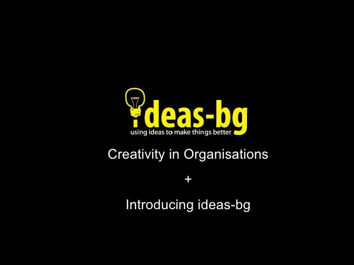 Creativity in Organisations + Introducing ideas-bg