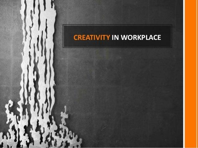 CREATIVITY IN WORKPLACE