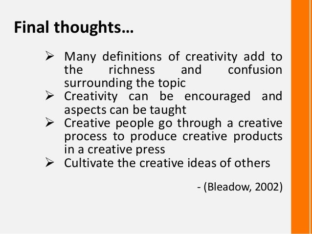 Provide a definition for creativity and describe..?
