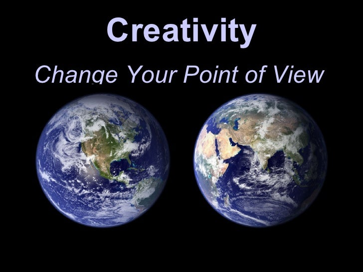 Creativity Change Your Point of View  Text Text