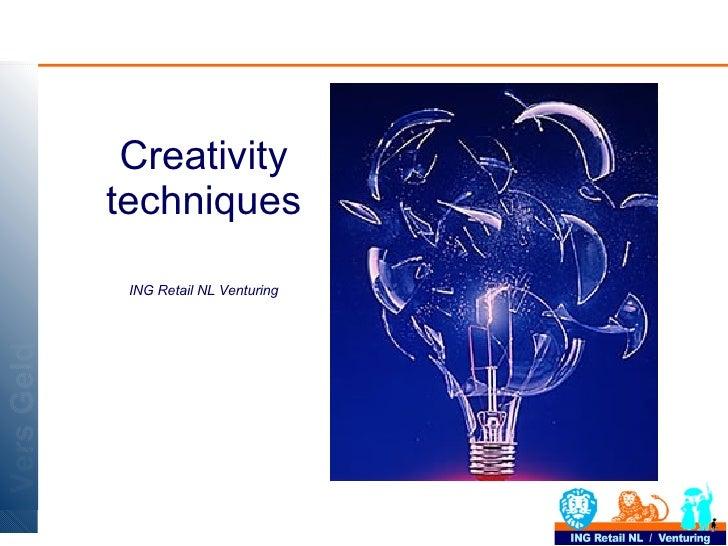 <ul><li>Creativity techniques </li></ul><ul><li>ING Retail NL Venturing </li></ul>