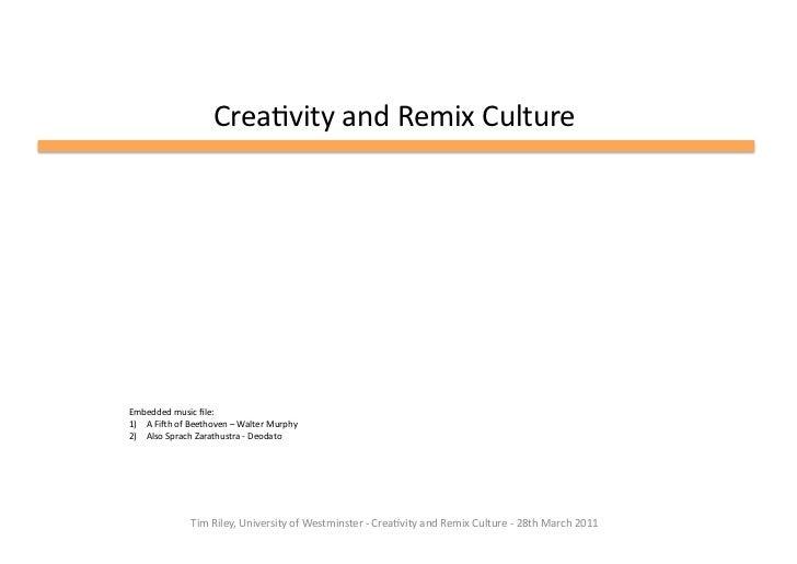 Creativity & Remix Culture - 28th March 2011