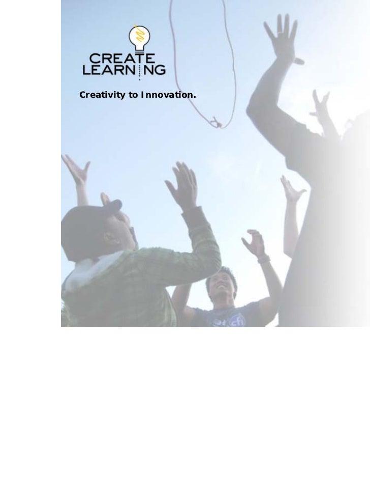 Creativity to Innovation.                     www.create‐learning.com