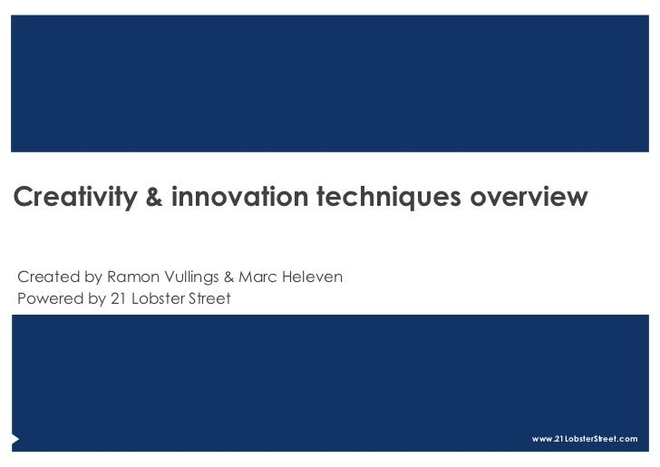 Creativity & innovation techniques overviewCreated by Ramon Vullings & Marc HelevenPowered by 21 Lobster Street           ...