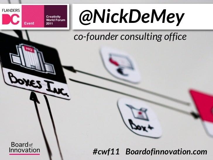 @NickDeMeyco-founder consulting office    #cwf11 Boardofinnovation.com