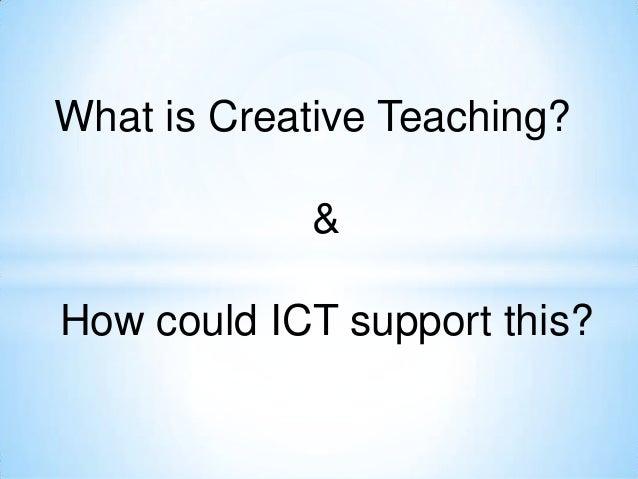 Creativiy and creative teaching