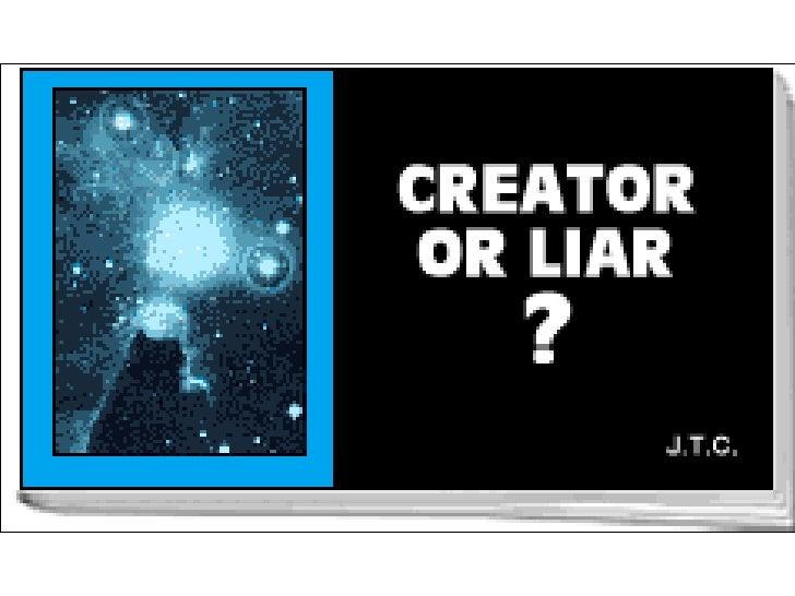 Creator Or Liar?