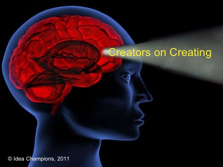 Creators on Creating © Idea Champions, 2011