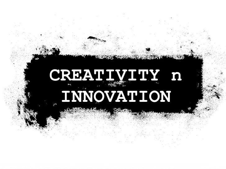 CREATIVITY n INNOVATION