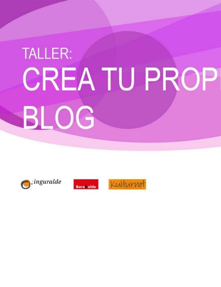 CREA TU PROPIO BLOG                                           1. QUE ES UN BLOG                                           ...