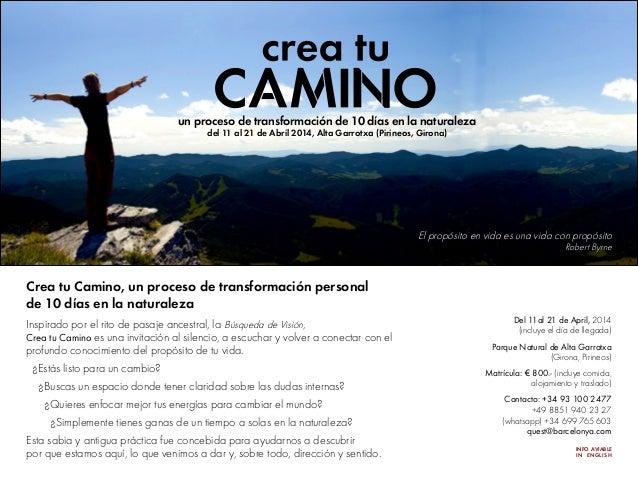 un proceso de transformación de 10 días en la naturaleza del 11 al 21 de Abril 2014, Alta Garrotxa (Pirineos, Girona)  El ...