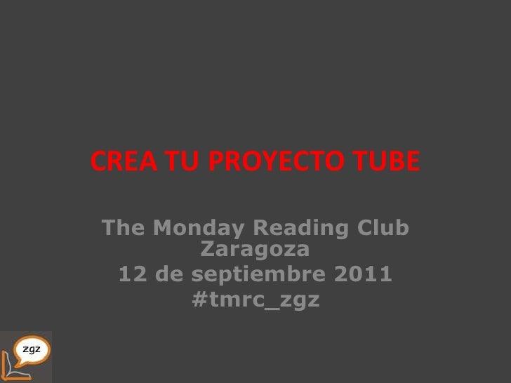 Crea tu proyecto tube - TMRC Zaragoza