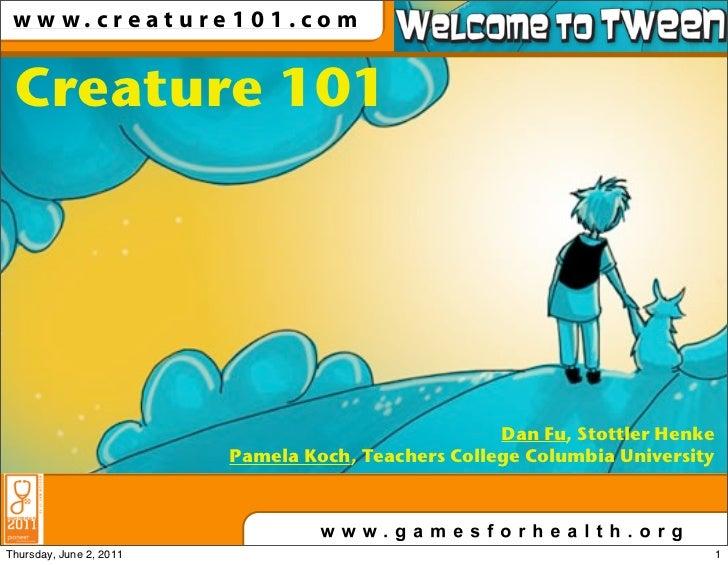 w w w.creature101.com Creature 101                                                    Dan Fu, Stottler Henke              ...