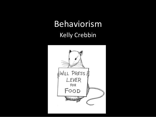 Behaviorism Kelly Crebbin