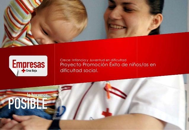 Crece: Infancia y Juventud en dificultadProyecto Promoción Éxito de niños/as endificultad social.