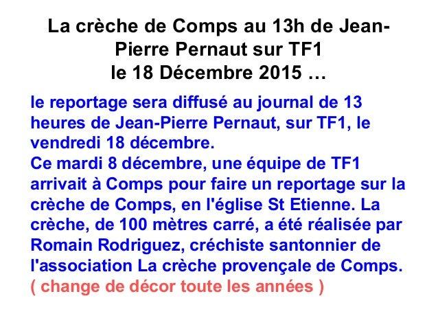 La crèche de Comps au 13h de Jean- Pierre Pernaut sur TF1 le 18 Décembre 2015 … le reportage sera diffusé au journal de 13...