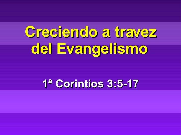 Creciendo a travez del Evangelismo   1ª Corintios 3:5-17