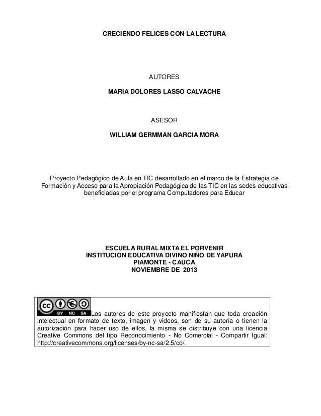 CRECIENDO FELICES CON LA LECTURA  AUTORES MARIA DOLORES LASSO CALVACHE  ASESOR WILLIAM GERMMAN GARCIA MORA  Proyecto Pedag...