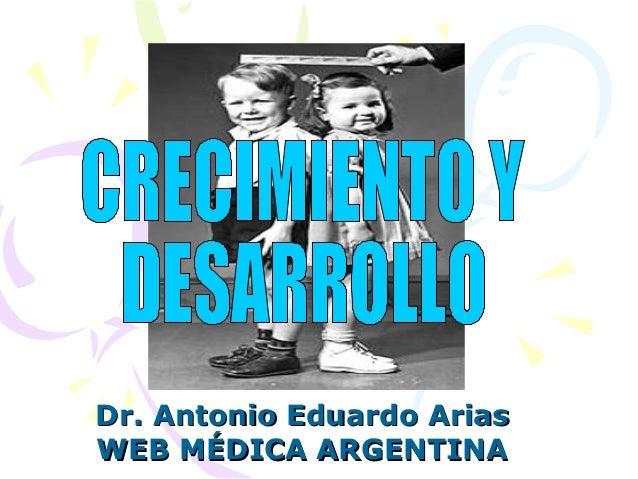 Dr. Antonio Eduardo AriasDr. Antonio Eduardo Arias WEB MÉDICA ARGENTINAWEB MÉDICA ARGENTINA